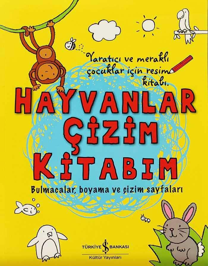 Hayvanlar Cizim Kitabim Turkiye Is Bankasi Kultur Yayinlari