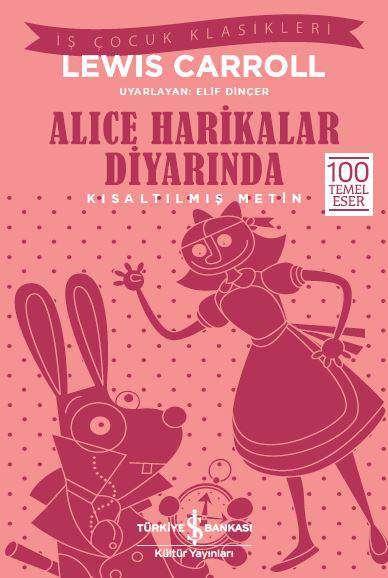 Alice Harikalar Diyarında Kısaltılmış Metin Türkiye Iş Bankası